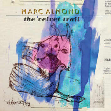 Marc Almond The Velvet Trail